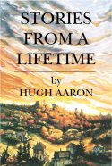 Stories From a Lifetime by Hugh Aaron
